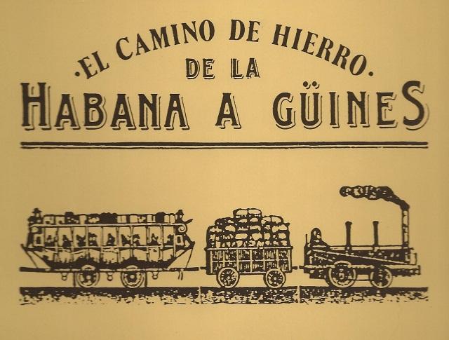 El Camino de Hierro de La Habana a Güines.