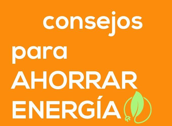 Consejos útiles para contribuir al ahorro energético