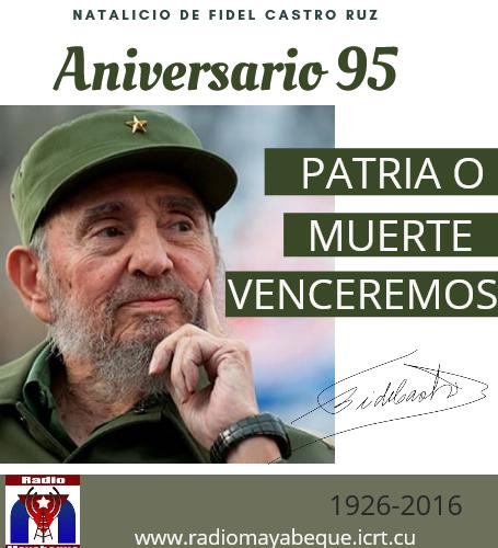 Aniversario 95 del Natalicio de Fidel Castro Ruz